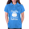 Santa Is My Ho-Ho Homie Womens Polo