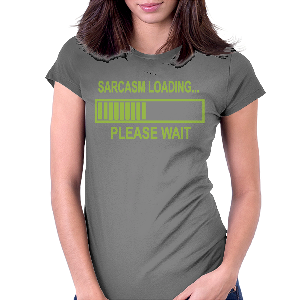 Sarcasm Loading Funny Computer Tech Gee Womens Fitted T-Shirt