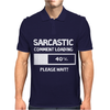 SARCASTIC COMMENT LOADING PLEASE WAIT FUNNY COOL HUMOUR Mens Polo