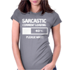 SARCASTIC COMMENT LOADING PLEASE WAIT FUNNY COOL HUMOUR Womens Fitted T-Shirt