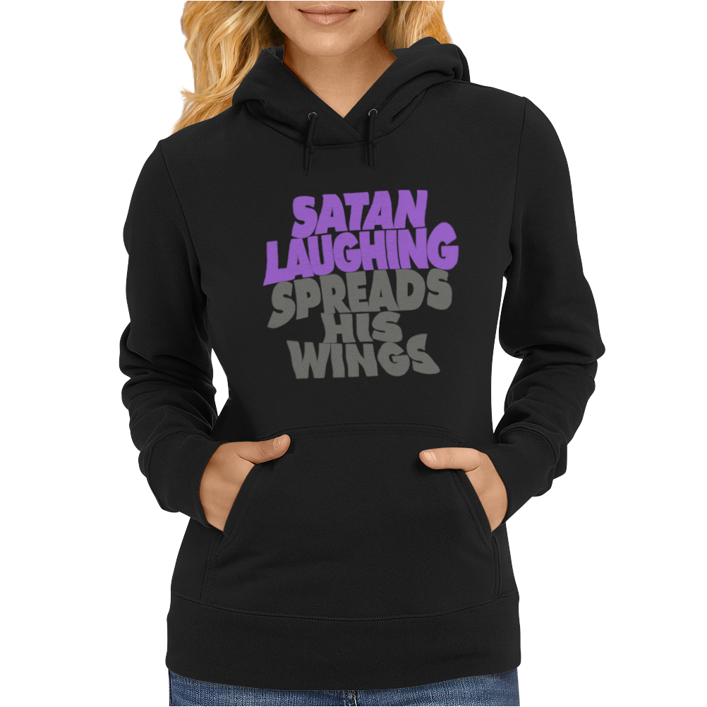 SATAN LAUGHING SPREADS HIS WINGS Womens Hoodie