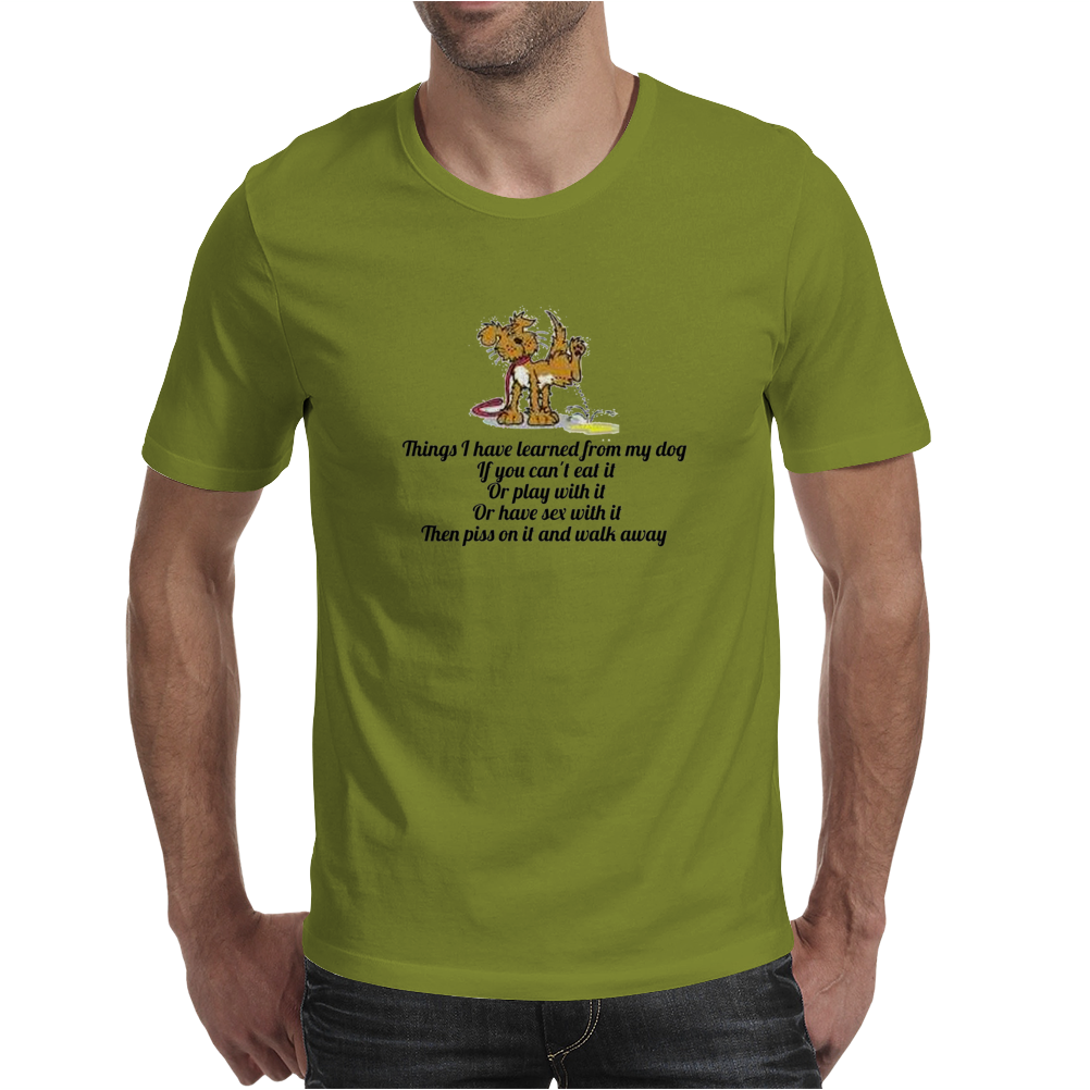SATIRE HUMOUR FUNNY THINGS I HAVE LEARNED FROM MY DOG IF YOU CANT EAT IT OR PLAY WITH IT OR HAVE SEX Mens T-Shirt