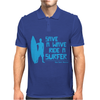 Save A Wave Ride A Surfer Mens Polo
