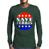 Save Ferris Tribute To Ferris Bueller's Mens Long Sleeve T-Shirt