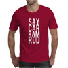 Say Car Ram Rod Mens T-Shirt