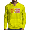 Say Hello To My Little Friend Mens Hoodie