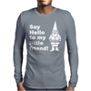 Say Hello To My Little Friend Mens Long Sleeve T-Shirt