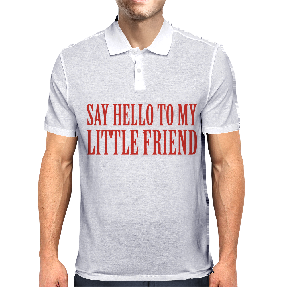 Say Hello To My Little Friend Mens Polo
