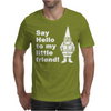 Say Hello To My Little Friend Mens T-Shirt