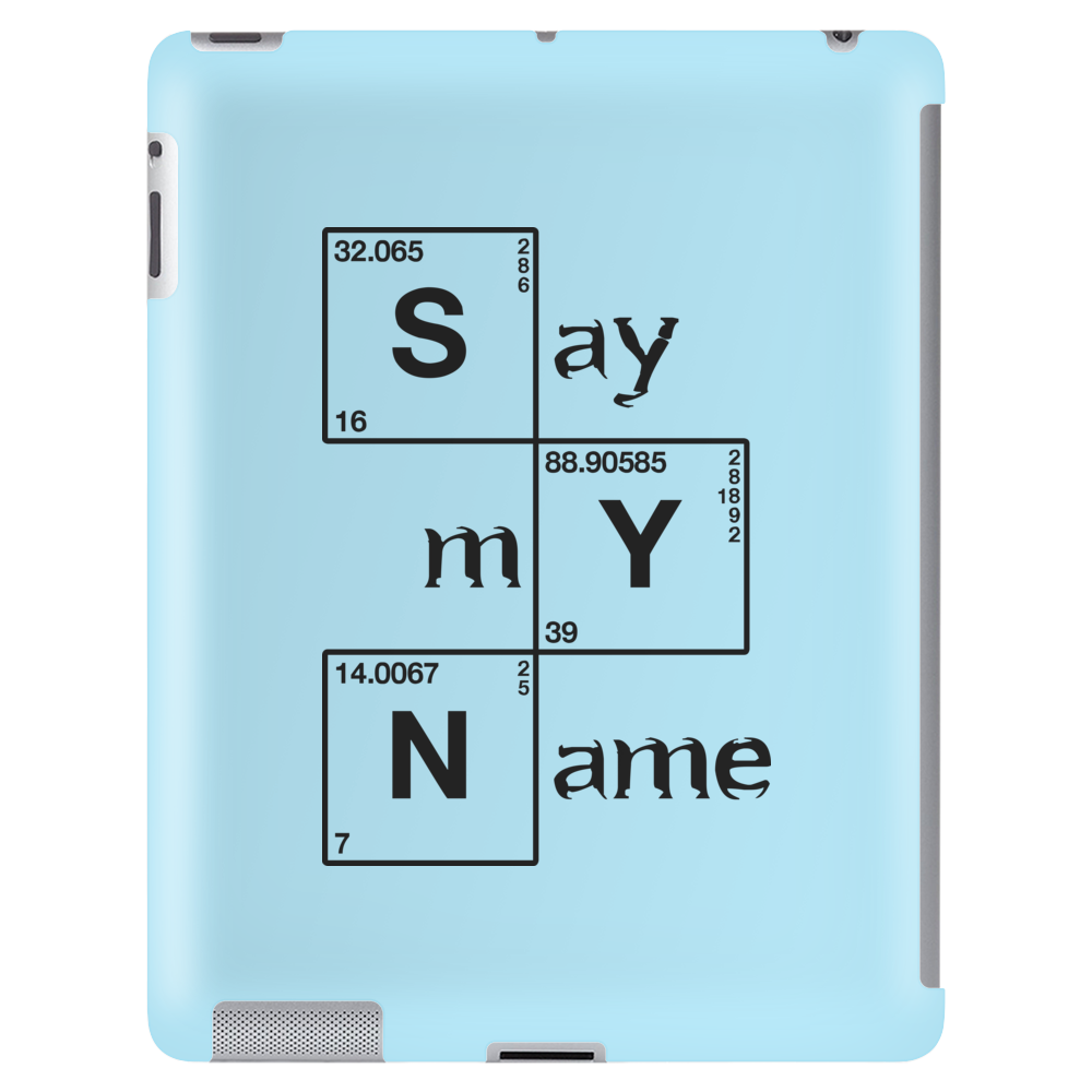 Say my name Tablet