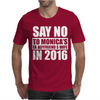 Say No To Hillary 2016 Presidential Run Mens T-Shirt