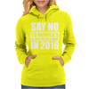 Say No To Hillary 2016 Presidential Run Womens Hoodie
