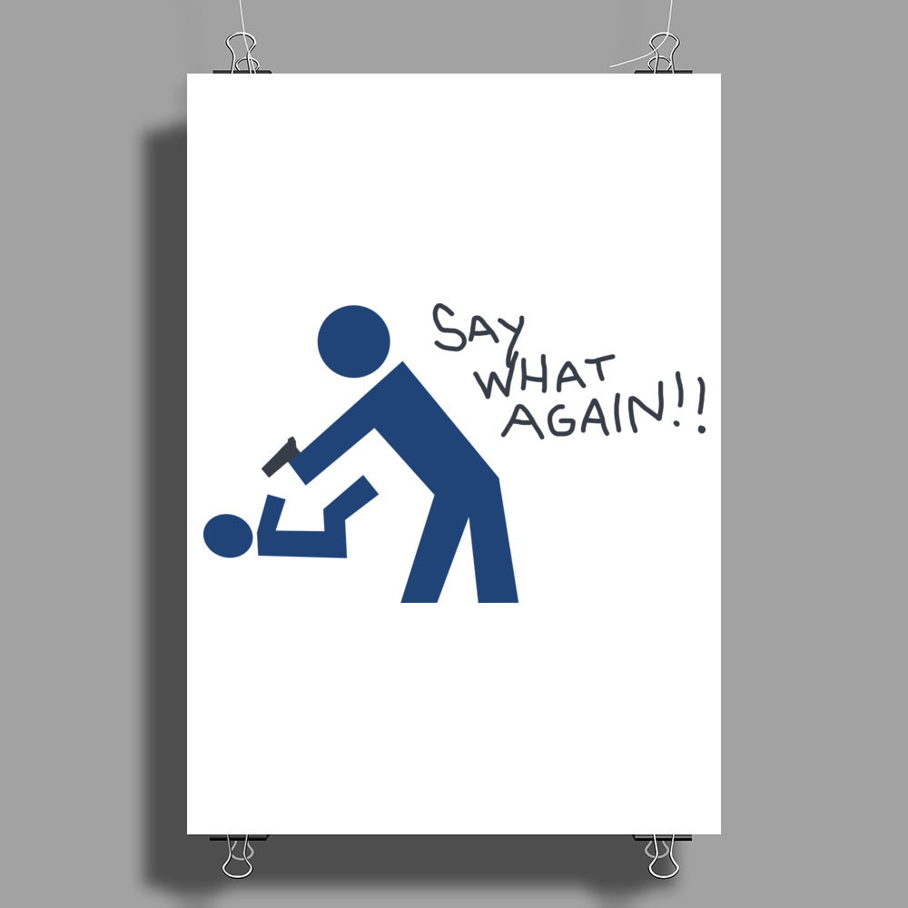 Say what again! Poster Print (Portrait)