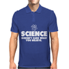 Science Doesn't Care What You Believe Mens Polo