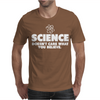 Science Doesn't Care What You Believe Mens T-Shirt