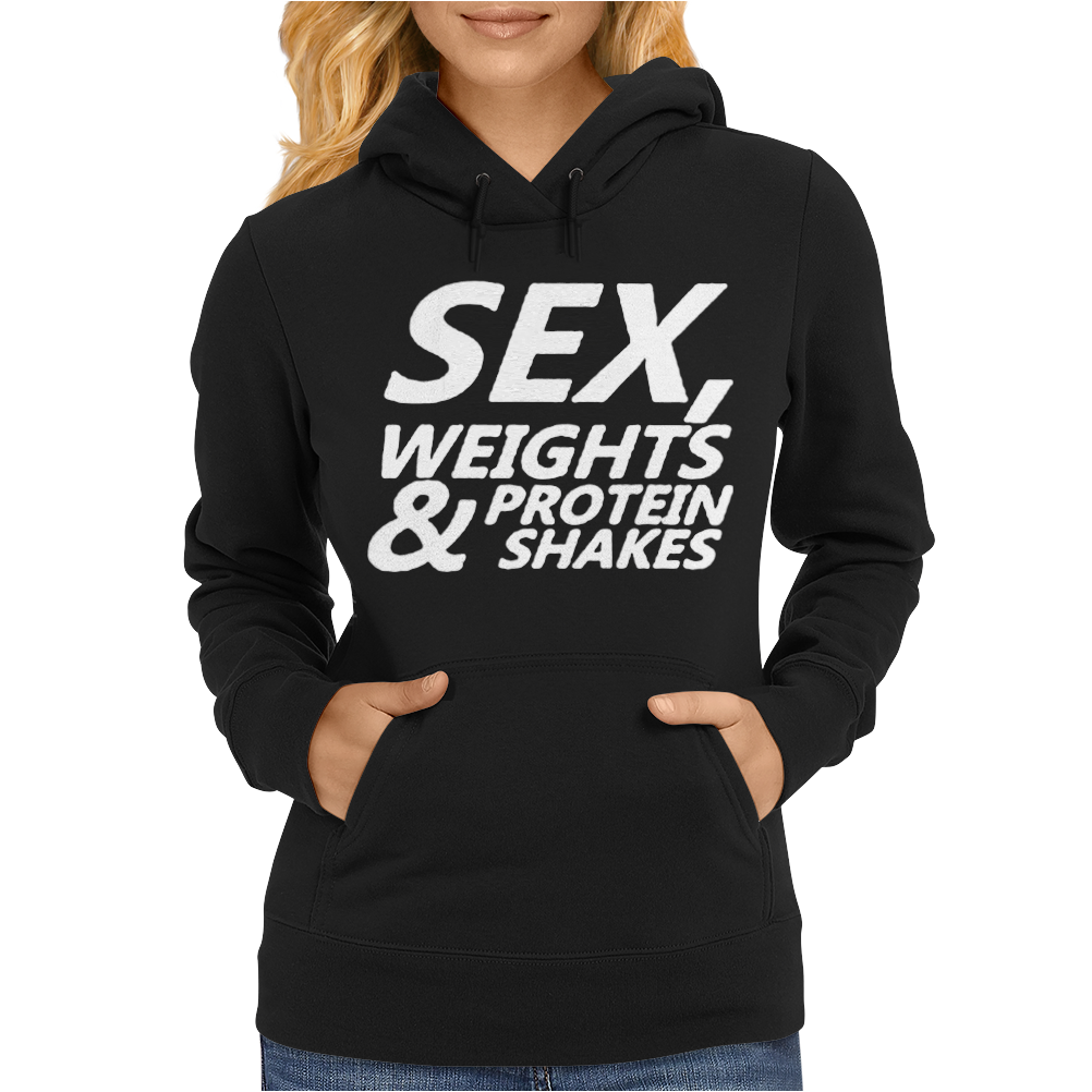 Sex Weights & Protein Shakes Womens Hoodie
