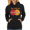 SEX WITH ME, PRICELESS Womens Hoodie