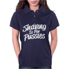 Shaving is For Pussies Womens Polo