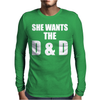 She Wants The D & D Mens Long Sleeve T-Shirt