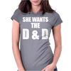 She Wants The D & D Womens Fitted T-Shirt