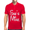 She's Mine Mens Polo