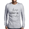 Shine like a diamond Mens Long Sleeve T-Shirt