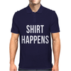 Shirt Happens Funny Mens Polo