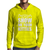 Show Me Your Kitties Funny Women Mens Hoodie