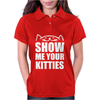 Show Me Your Kitties Funny Women Womens Polo