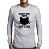 SHOW ME YOUR KITTIES Mens Long Sleeve T-Shirt