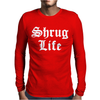 SHRUG LIFE Mens Long Sleeve T-Shirt