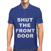 SHUT THE FRONT DOOR Mens Polo