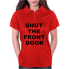 SHUT THE FRONT DOOR Womens Polo