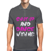 Shut Up Dance With Me Mens Polo