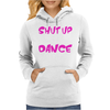 Shut Up Dance With Me Womens Hoodie