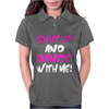 Shut Up Dance With Me Womens Polo