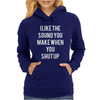 SHUT UP Womens Hoodie