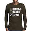 Single Taken At the Gym Mens Long Sleeve T-Shirt