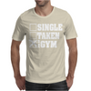 Single Taken At the Gym Mens T-Shirt