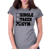 Single Taken At the Gym Womens Fitted T-Shirt