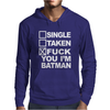 Single Taken I am Batman Funny Mens Hoodie