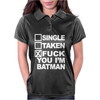 Single Taken I am Batman Funny Womens Polo