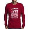 Single Taken In The Garage Building A Race Car Mens Long Sleeve T-Shirt