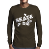 Skate or Die Mens Long Sleeve T-Shirt