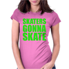 Skaters Gonna Skate Womens Fitted T-Shirt