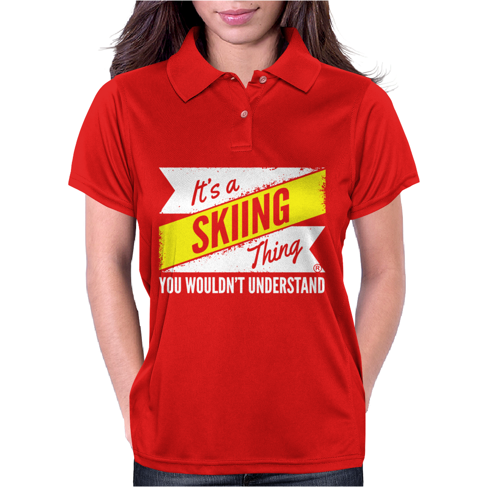 Skiing Thing Wouldn't Understand Womens Polo