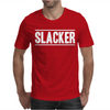 Slacker Mens T-Shirt