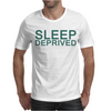 Sleep Deprived Mens T-Shirt