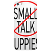 SMALL TALK PUPPIES! Phone Case