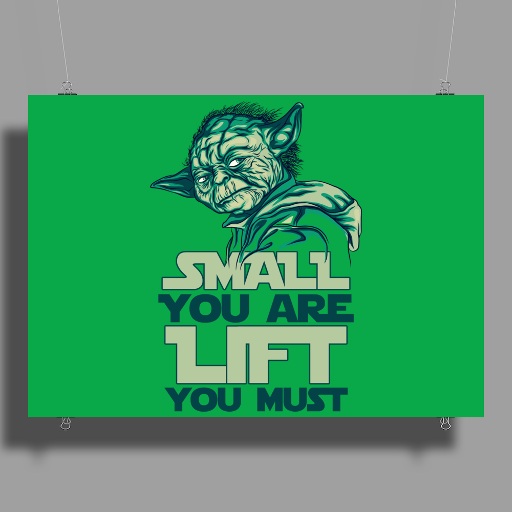 Small you are Lift you must Poster Print (Landscape)